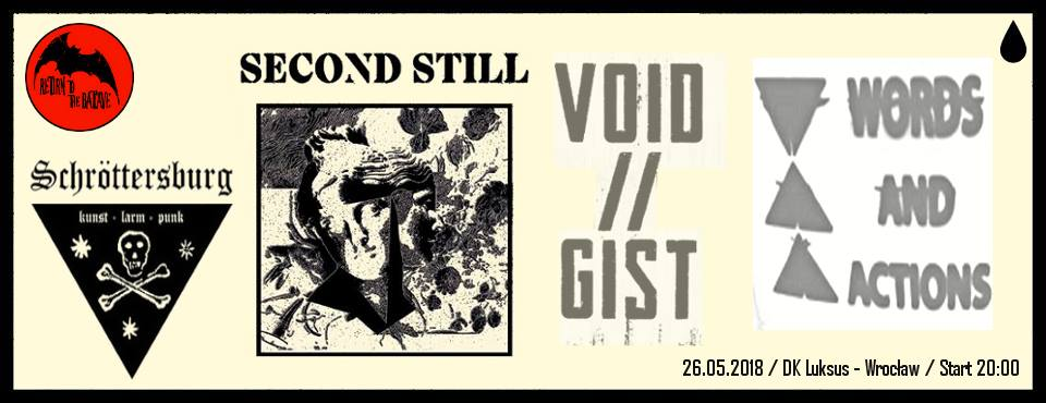 RTTB - Second Still - Void Gist - Schrottersburg - Words and Actions - DK Luksus - Wrocław - 26.05.2018