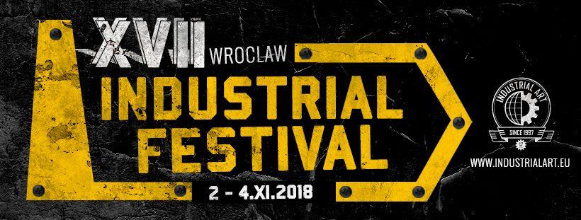 XVII Wrocław Industrial Festival (Wrocław - 02. - 04.11.2018)