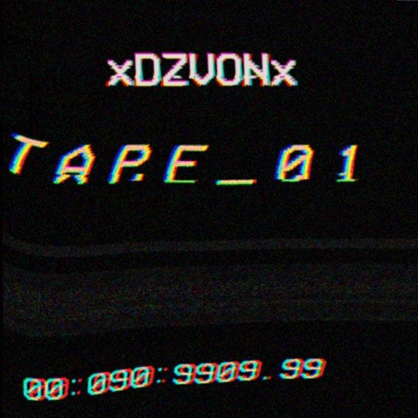 XDZVØNX - TAPE_01 (MC; 2018)
