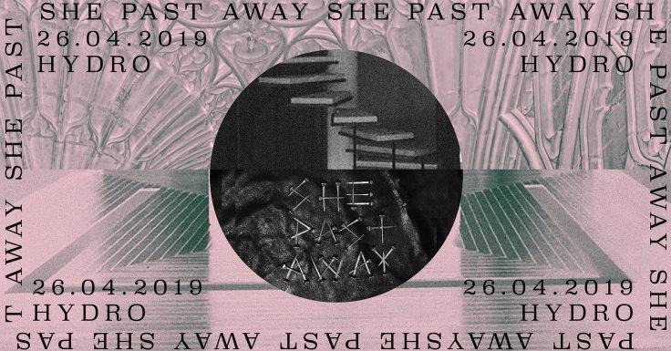 She Past Away - Hydrozagadka - Warszawa - 26.04.2019
