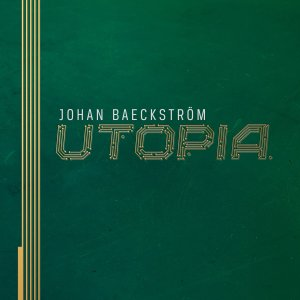 Johan Baeckström – Utopia