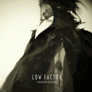 Low Factor - L'Oiseau du Désespoir