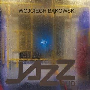 Wojciech Bąkowski - Jazz Duo