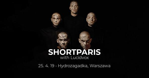 Shortparis - Lucidvox (Hydrozagadka, Warszawa, 25.04.2019)