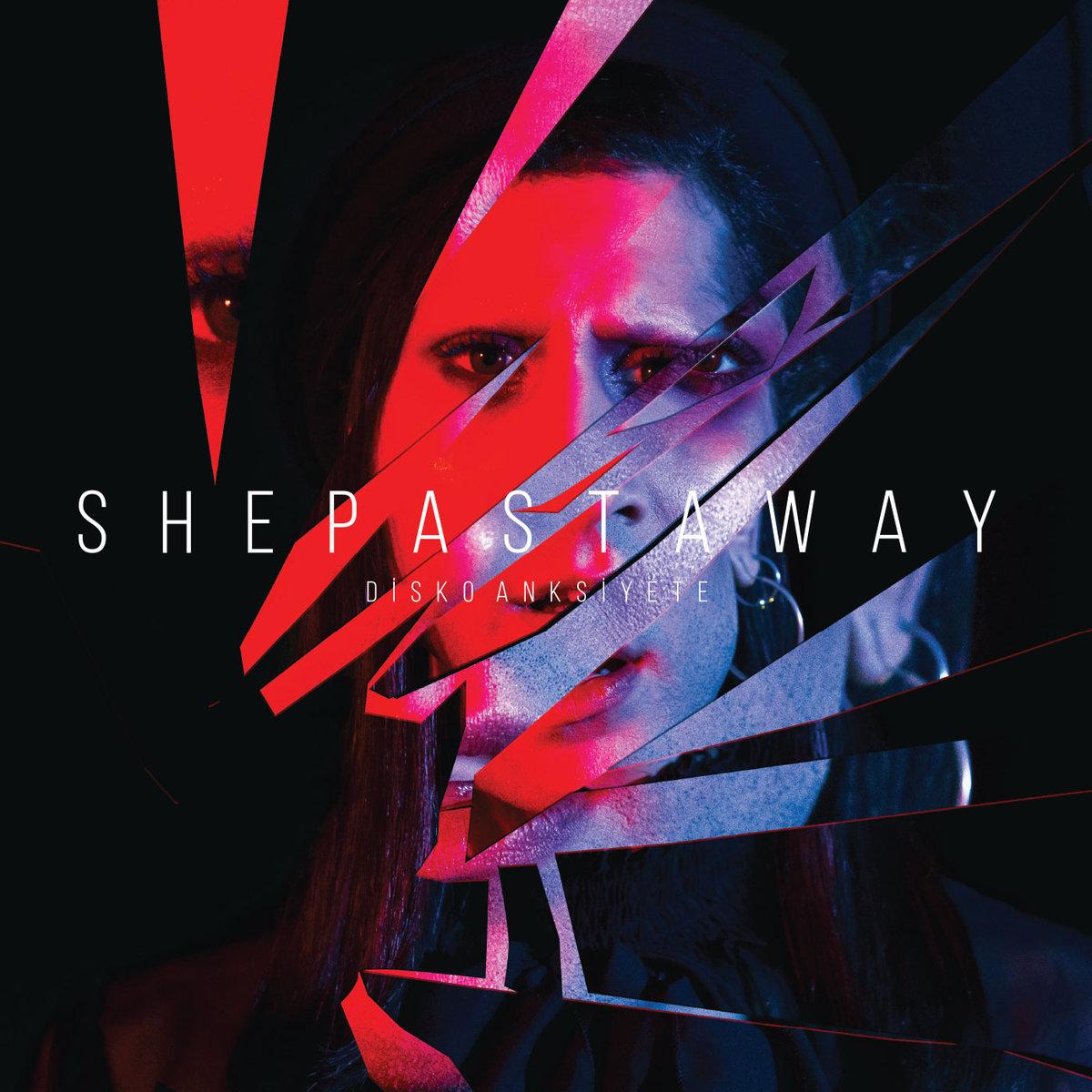 She Past Away - Disko Anksiyete (LP; 2019)