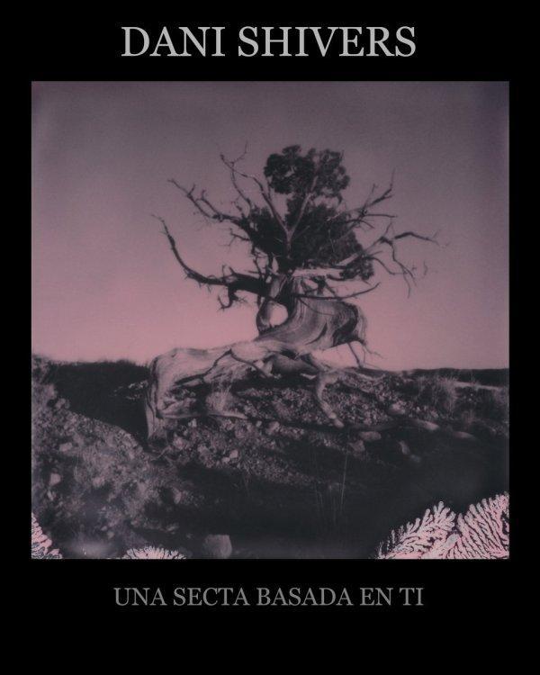 Dani Shivers - Una secta basada en ti (EP, 2019)
