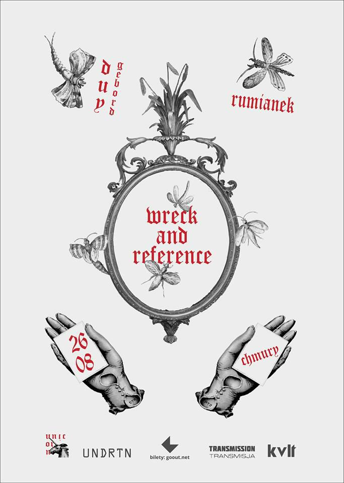 Wreck and Reference - Duy Gebord - Rumianek (Chmury - Warszawa - 26.08.2019)