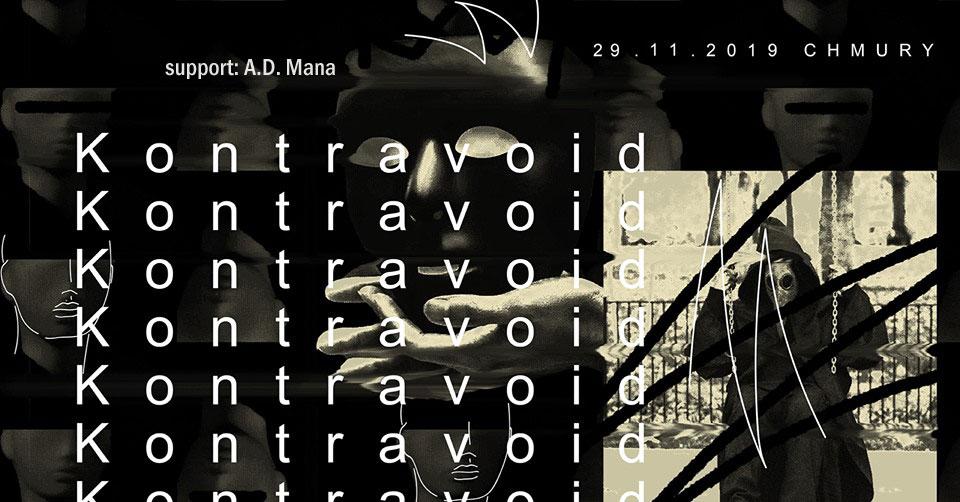 Kontravoid - A.D. Mana (Warszawa - Chmury - 29.11.2019)