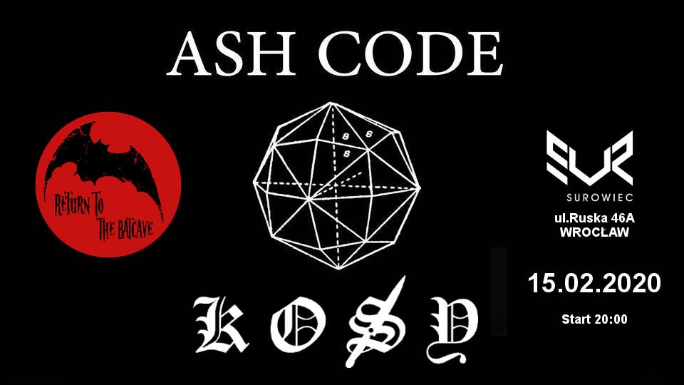 Ash Code - Kosy (Wrocław; 15.02.2020)