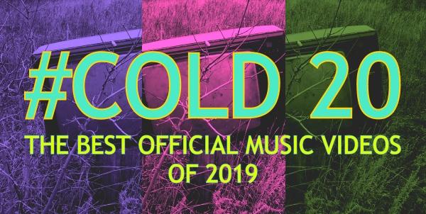 COLD 20 - Najlepsze Teledyski 2019 Roku