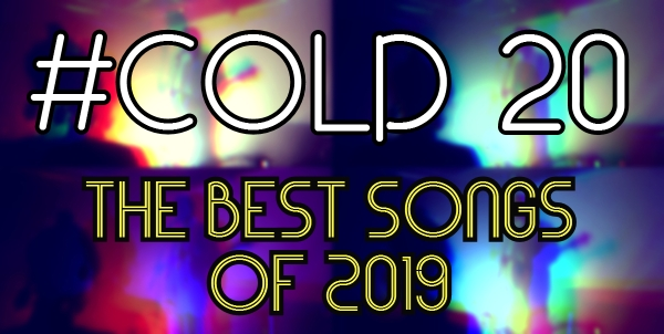 COLD 20 - The Best Songs Of 2019