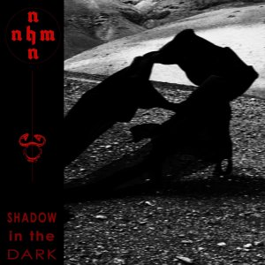 NNHMN - Shadow in the Dark (LP; 2019)
