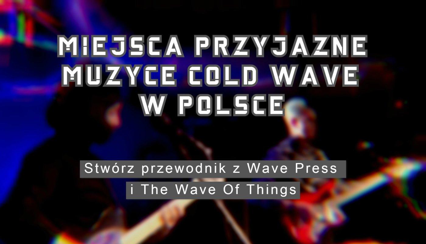 Miejsca Przyjazne Cold Wave w Polsce