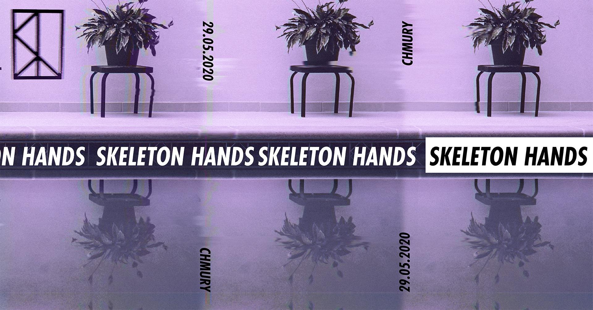 Skeleton Hands (Chmury - Warszawa - 29.05.2020)