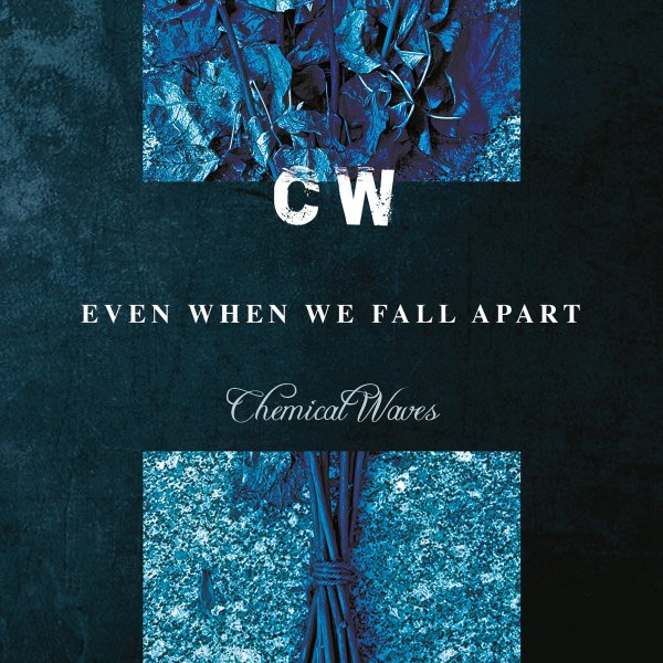 Chemical Waves - Even When We Fall Apart (LP, 2020)