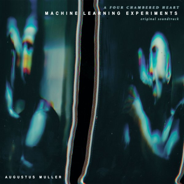 Augustus Muller - Machine Learning Experiments OST (LP, 2020)