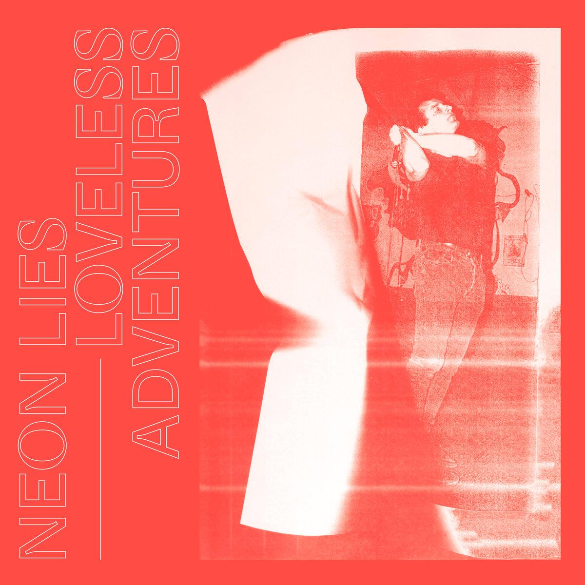 Neon Lies - Loveless Adventures (LP, 2020)