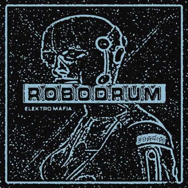 Robodrum - Elektro Mafia (LP, 2020)