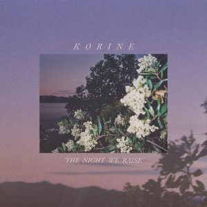 9. Korine - The Night We Raise