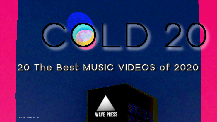 COLD 20 2020 - Music Videos - Wave Press