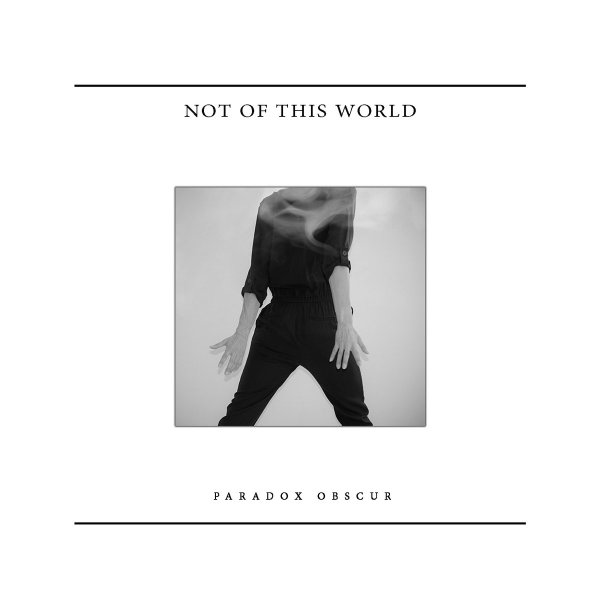 Paradox Obscur - Not Of this World (EP, 2020)