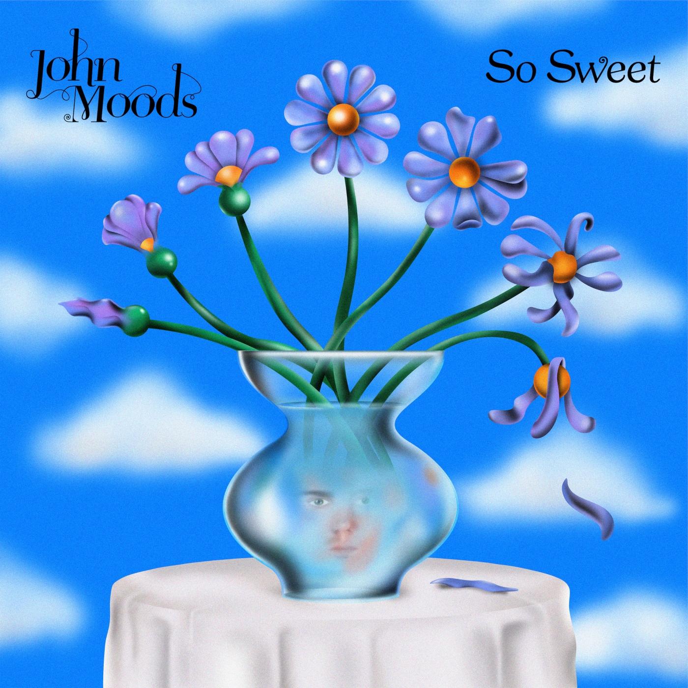 John Moods - So Sweet (EP, 2021)