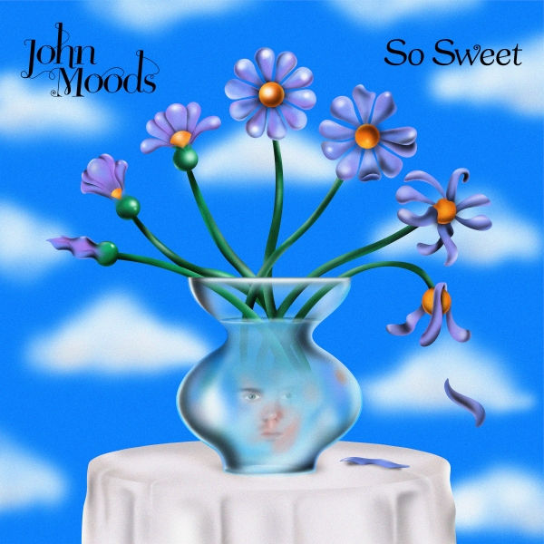 John Moods - So Sweet (EP, 2021)