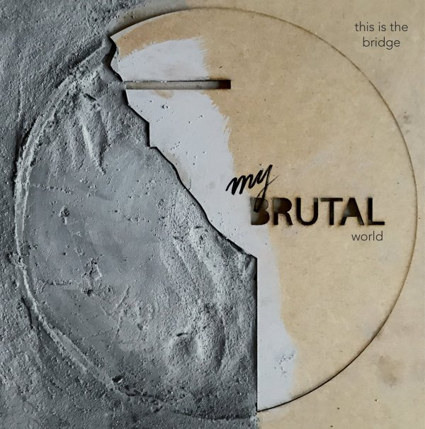 This Is The Bridge - My Brutal World (LP, 2021)